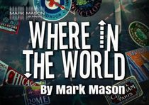 WHERE IN THE WORLD BY MARK MASON